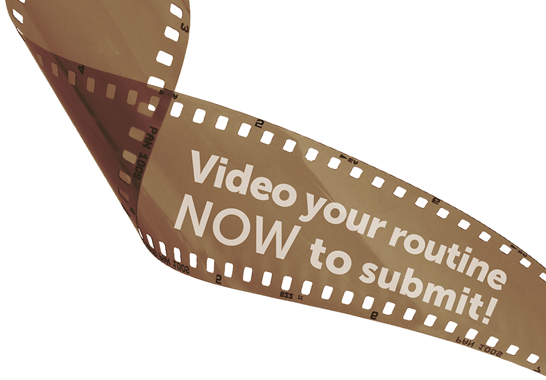 Video your routine NOW to submit!